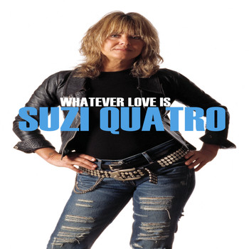 Suzi Quatro - Whatever Love Is