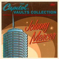 Johnny Mercer - The Capitol Vaults Collection