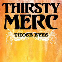 Thirsty Merc - Those Eyes (1 track single)