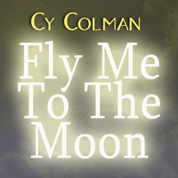 Cy Coleman - Fly Me To The Moon