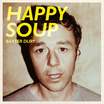 Baxter Dury - Happy Soup (Explicit)