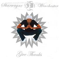Shurwayne Winchester - Give Thanks