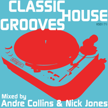 Various Artists - Classic House Grooves (Mixed by Nick Jones & Andre Collins)