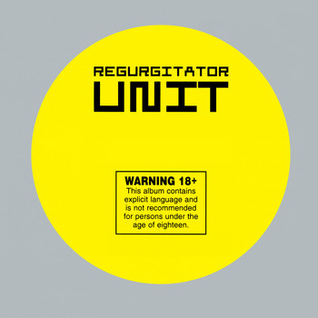 Regurgitator - Unit (Explicit)