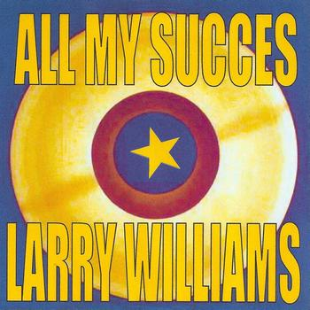 Larry Williams - All My Succes - Larry Williams