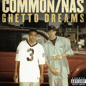 Common - Ghetto Dreams (feat. Nas) (Explicit)