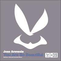 Jose Amnesia - You Are So Beautiful