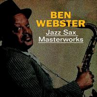 Ben Webster - Jazz Sax Masterworks