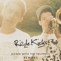 Rizzle Kicks - Down With The Trumpets (Remixes)