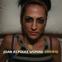 Joan As Police Woman - Chemmie