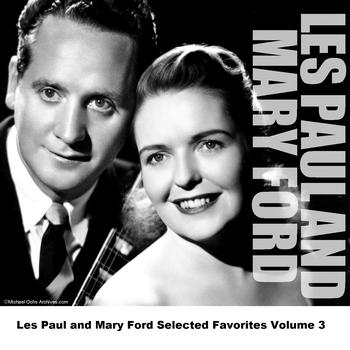 Les Paul and Mary Ford - Les Paul and Mary Ford Selected Favorites, Vol. 3