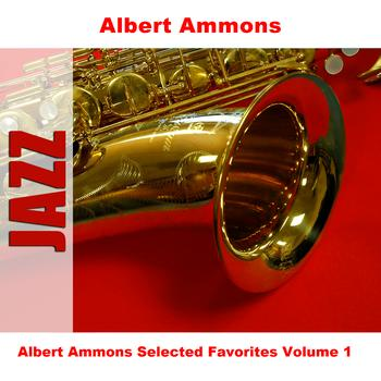 Albert Ammons - Albert Ammons Selected Favorites, Vol. 1