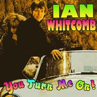 Ian Whitcomb - You Turn Me On!