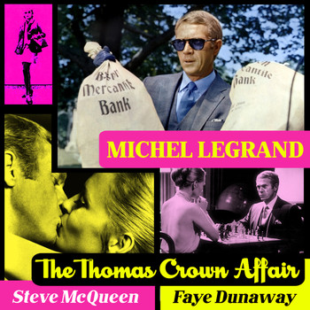 Michel Legrand - The Thomas Crown Affair