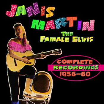 Janis Martin - The Female Elvis - Complete Recordings 1956-60