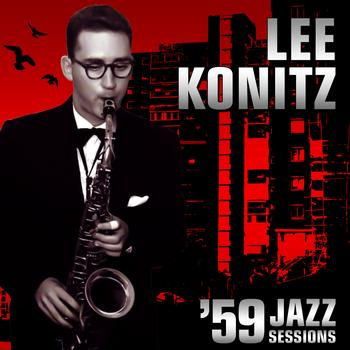 Lee Konitz - 1959 Jazz Sessions