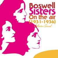 Boswell Sisters - On the Air (1931-1936) [Collector Sound]