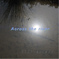 間沢英二 - Across the river