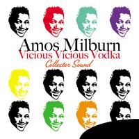 Amos Milburn - Vicious Vicious Vodka (Original Sound)