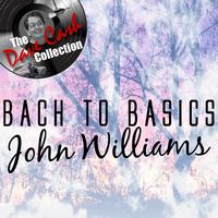 John Williams - Bach to Basics - [The Dave Cash Collection]