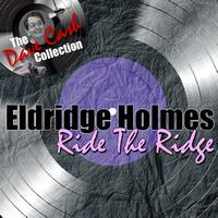 Eldridge Holmes - Ride The Ridge - [The Dave Cash Collection]
