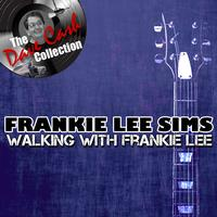 Frankie Lee Sims - Walking With Frankie Lee - [The Dave Cash Collection]