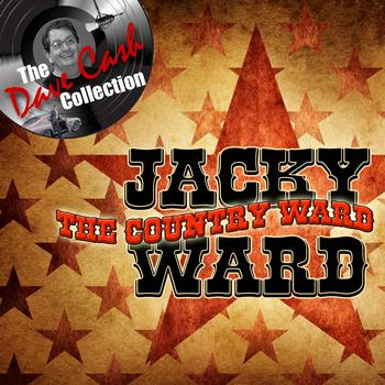 Jacky Ward - The Country Ward - [The Dave Cash Collection]