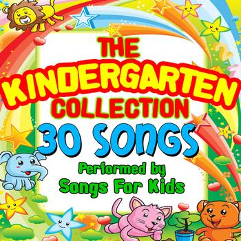 Songs for Kids - The Kindergarten Collection - 30 Songs