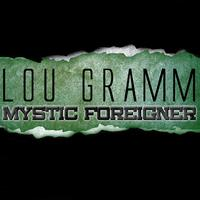 Lou Gramm - Mystic Foreigner