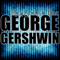 George Gershwin - Rhapsody In Blue