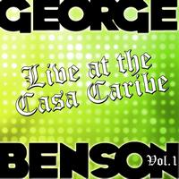 George Benson - Live at the Casa Caribe Vol. 1
