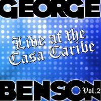 George Benson - Live at the Casa Caribe Vol. 2