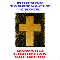 Mormon Tabernacle Choir - Onward Christian Soldiers