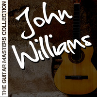 John Williams - The Guitar Masters Collection: John Williams