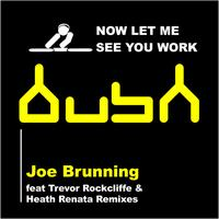 Joe Brunning - Let Me See You Work