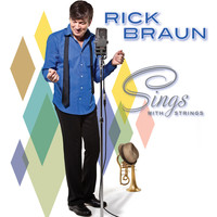 Rick Braun - Sings With Strings