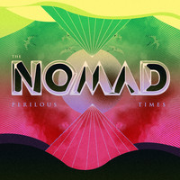 The Nomad - Perilous Times