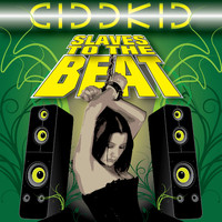 Cid D Kid - Slaves To The Beat