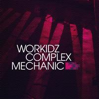 Workidz - Complex / Mechanic