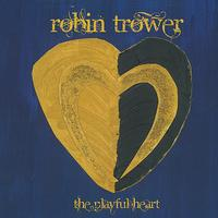 Robin Trower - The Playful Heart (Digitally Remastered Version)