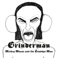 Grinderman - Mickey Mouse And The Goodbye Man