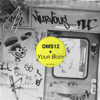 Dms12 - Your Body