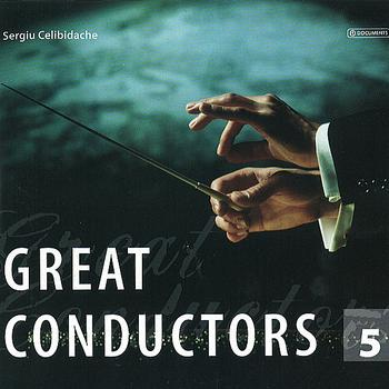 Sergiu Celibidache - Great Conductors Vol. 5