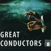 Wolfgang Sawallisch - Great Conductors Vol. 8
