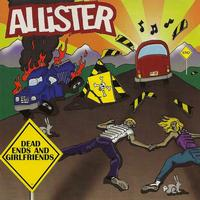 Allister - Dead Ends and Girlfriends