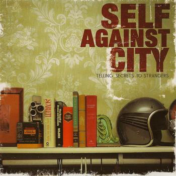 Self Against City - Telling Secrets To Strangers