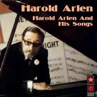 Harold Arlen - Harold Arlen And His Songs