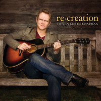 Steven Curtis Chapman - re:creation