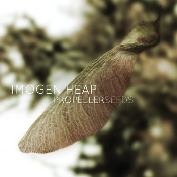 Imogen Heap - Propeller Seeds