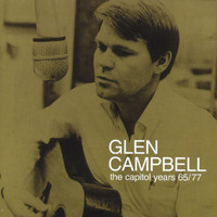 Glen Campbell - Glen Campbell - The Capitol Years 1965 - 1977